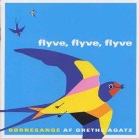 Grethe Agatz Flyve, flyve, flyve