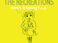 THE RECREATIONS / How's It Going ? e.p.